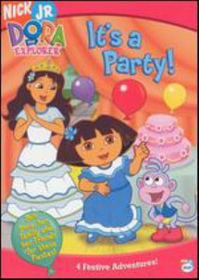 Dora the Explorer. It's a party!