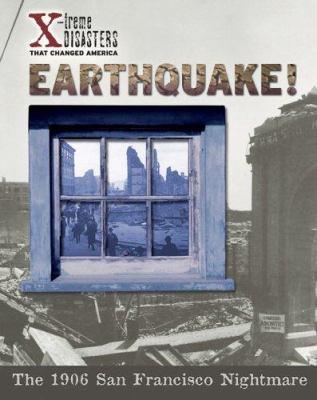 Earthquake! : the 1906 San Francisco nightmare