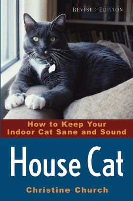 Housecat : how to keep your indoor cat sane and sound