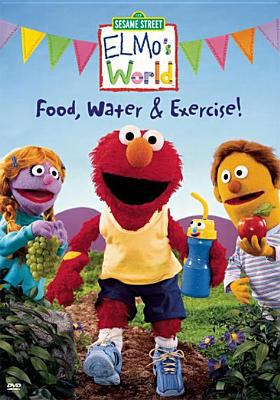 Elmo's world. Food, water & exercise!