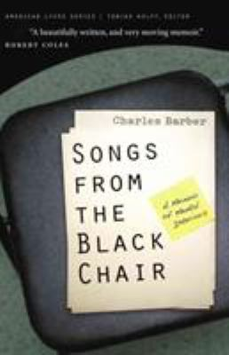 Songs from the black chair : a memoir of mental interiors