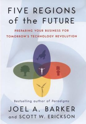 Five regions of the future : the new paradigm for understanding technology