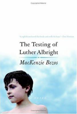 The testing of Luther Albright : a novel
