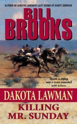 Dakota lawman. Killing Mr. Sunday