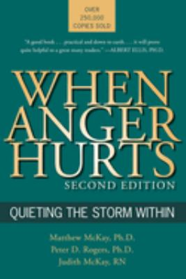 When anger hurts : quieting the storm within