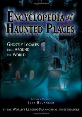 Encyclopedia of haunted places : ghostly locales from around the world