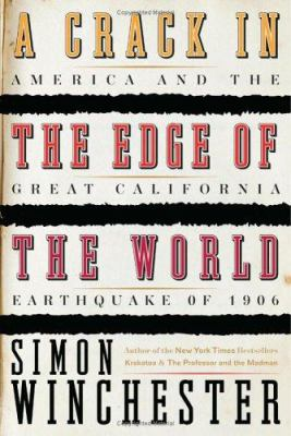 A crack in the edge of the world : America and the great California earthquake of 1906