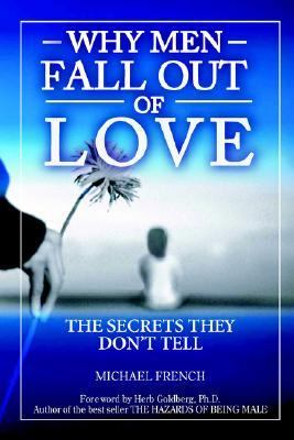 Why men fall out of love : the secrets they don't tell
