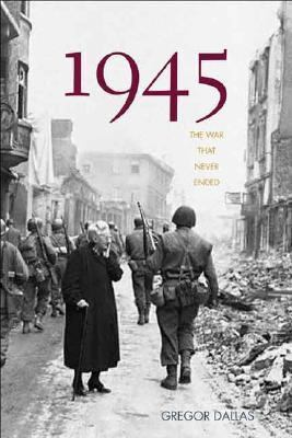 1945 : the war that never ended