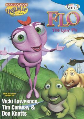 Hermie & friends. Flo, the lyin' fly