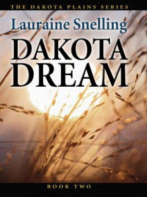Dakota dream : an inspirational love story on the northern plains