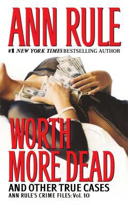 Worth more dead : and other true cases