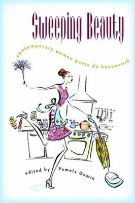 Sweeping beauty : contemporary women poets do housework