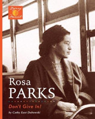 Rosa Parks : don't give in!