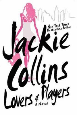 Lovers & players / Jackie Collins.