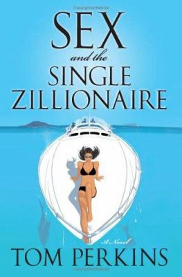 Sex and the single zillionaire : a novel
