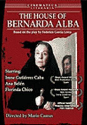 La casa de Bernarda Alba [videorecording] = House of Bernarda Alba / Paraiso Films.
