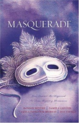 Masquerade : one mask cannot disguise love in four romantic adventures