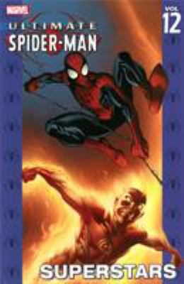 Ultimate Spider-Man. [Vol. 12], Superstars