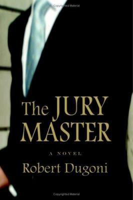 The jury master / Robert Dugoni.