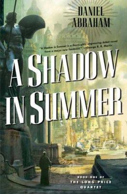 A shadow in summer / Daniel Abraham.
