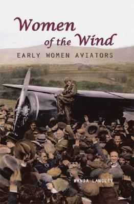 Women of the wind : early women aviators