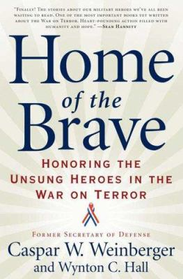 Home of the brave : honoring the unsung heroes in the war on terror