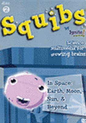Squibs. Vol. 2, Earth, Moon, Sun, & beyond