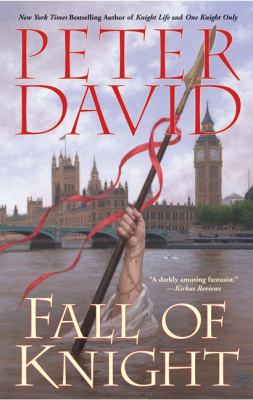 Fall of knight / Peter David.