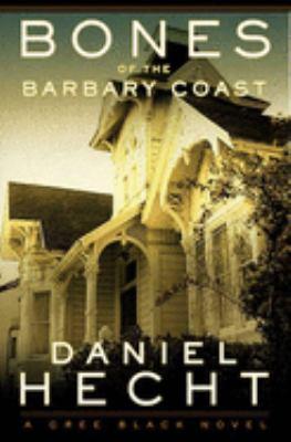 Bones of the Barbary Coast : a Cree Black novel