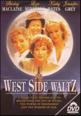 The West Side waltz [videorecording] / Allied Communications, Inc. ; producer, Randy Sutter ; written for television and directed by Ernest Thompson.