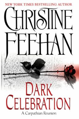 Dark celebration : a Carpathian reunion / Christine Feehan.