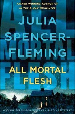 All mortal flesh / Julia Spencer-Fleming.