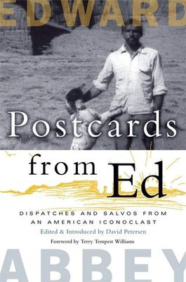 Postcards from Ed : dispatches and salvos from an American iconoclast