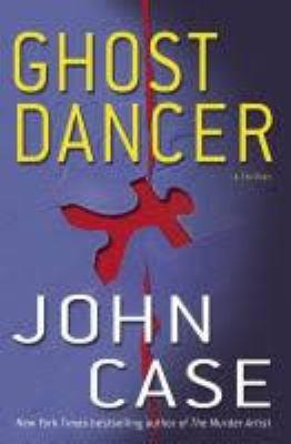Ghost dancer : a thriller