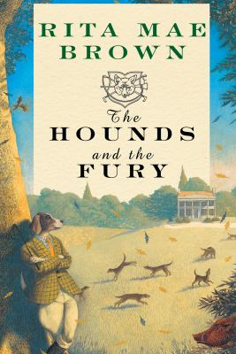 The hounds and the fury : [a novel]