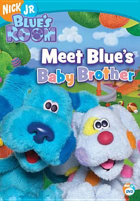 Blue's room. Meet Blue's baby brother