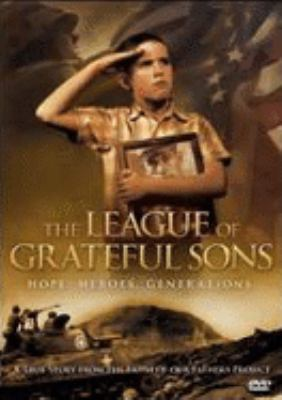 The league of grateful sons [Hope. Heroes. Generations.]
