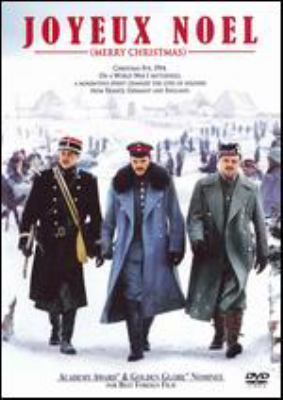 Joyeux noel [videorecording] = Merry Christmas / a Sony Pictures Classics release, Nord-Ouest presents a film by Christian Carion ; produced by Christophe Rossignon ; written and directed by Christian Carion.