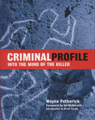 Criminal profile : into the mind of a killer