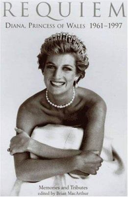 Requiem : Diana, Princess of Wales, 1961-1997 : memories and tributes