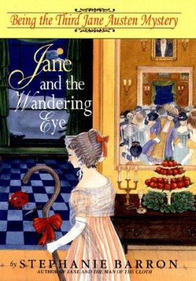Jane and the wandering eye : being the third Jane Austen mystery