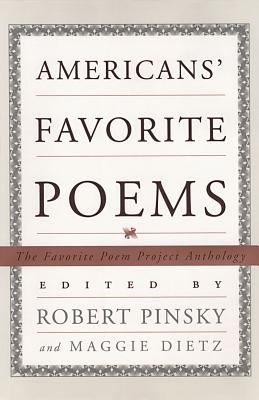 Americans' favorite poems : the Favorite Poem Project anthology