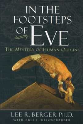 In the footsteps of Eve : exploring the mysteries of human origins