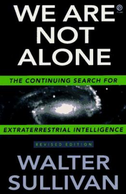 We are not alone : the continuing search for extraterrestrial intelligence / Walter Sullivan.