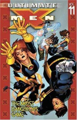 Ultimate X Men. [Vol. 11], The most dangerous game