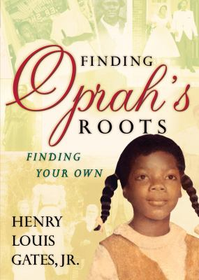 Finding Oprah's roots : finding your own