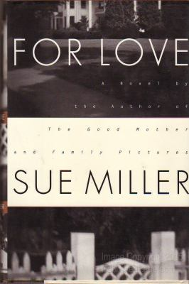 For love / Sue Miller.