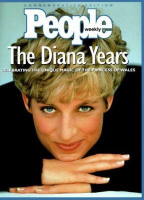 The Diana Years : Celebrating the unique magic of the Princess of Wales.