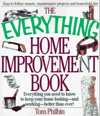 The everything home improvement book : everything you need to know to keep your home looking--and working--better than ever!